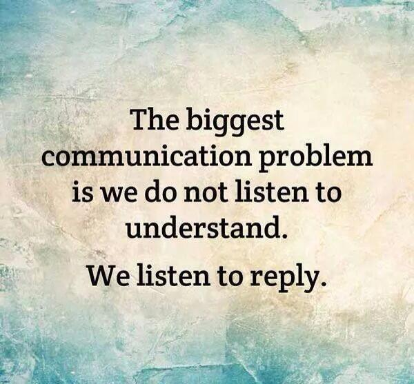 Communication: Disconnect the Lips and Engage theEars!